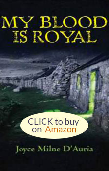 My Blood is Royal- A novel by Joyce Milne D'Auria